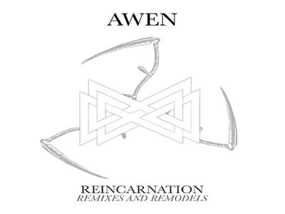Awen - Reincarnation Remixes and Remodels (Trisol GERMANY, 2021) - includes remix by David E. Williams main photo