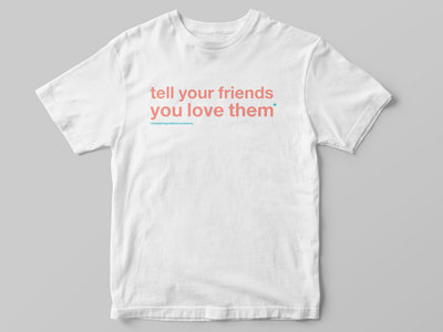 Tell Your Friends Unisex Tee main photo