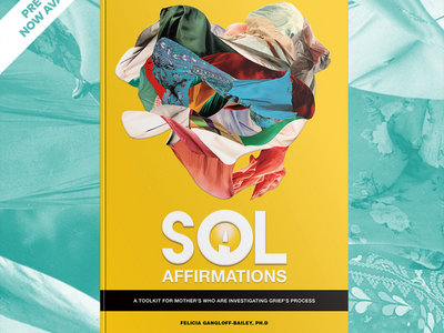 SOL Affirmations: A Toolkit For Mother's Who Are Investigating Grief's Process main photo
