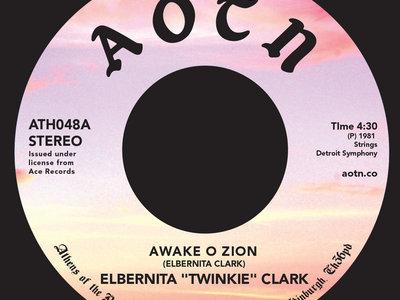 "Elbernita ""Twinkie"" Clark - Awake O Zion - 7"" VINYL main photo"