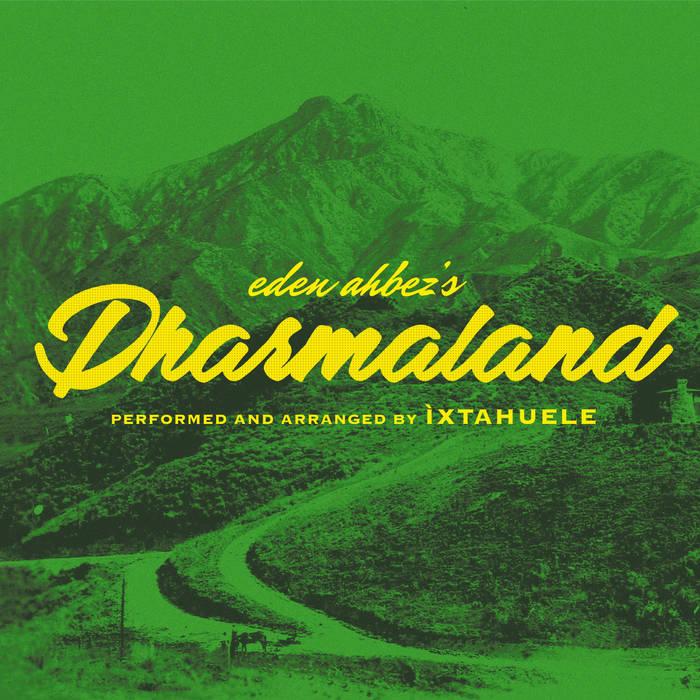 """Ìxtahuele, """"Dharmaland"""""""