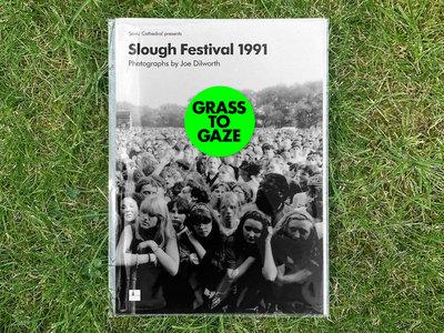 Grass To Gaze: Slough Festival 1991 by Joe Dilworth – book – SCR177 main photo