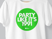 Party Like It's 1991 T-shirt photo