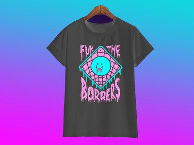 FUK THE BORDERS! T-shirt (preorder) main photo