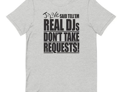 REAL DJS DON'T TAKE REQUESTS T-SHIRT (GREY) main photo