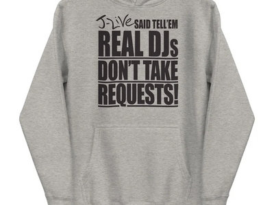 REAL DJS DON'T TAKE REQUESTS HOODIE (GREY) main photo