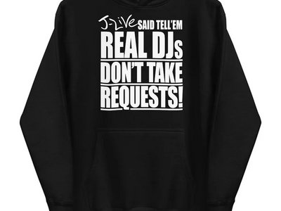 REAL DJs DON'T TAKE REQUESTS HOODIE (BLACK) main photo
