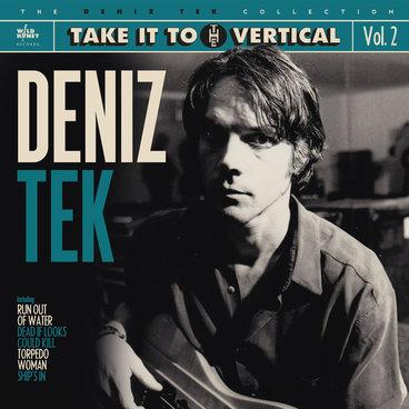 Deniz Tek Collection Vol. 2: Take it to the Vertical main photo