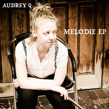 Melodie EP by Audrey Q