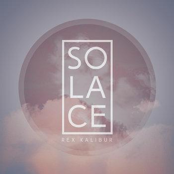 Solace by Rex Kalibur