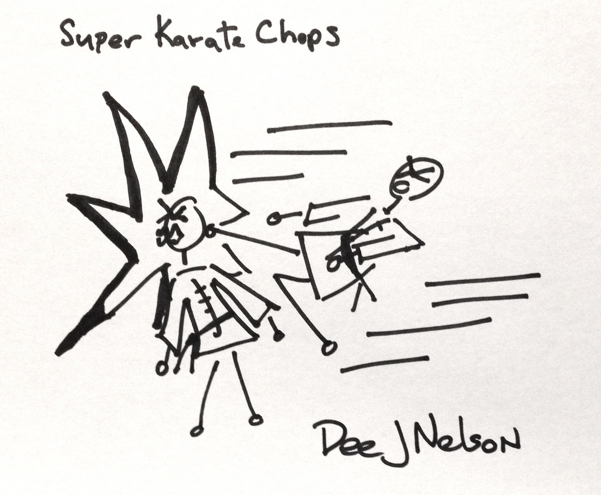 Super Karate Chops by Dee J Nelson