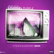 "channel PURPLE ""Slim K Slowdown Remix"" cover art"