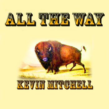 All The Way by Kevin Mitchell