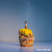 Bad For Me cover art