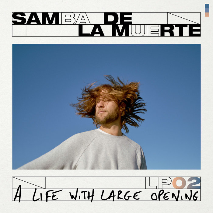 A Life with Large Opening, by Samba De La Muerte