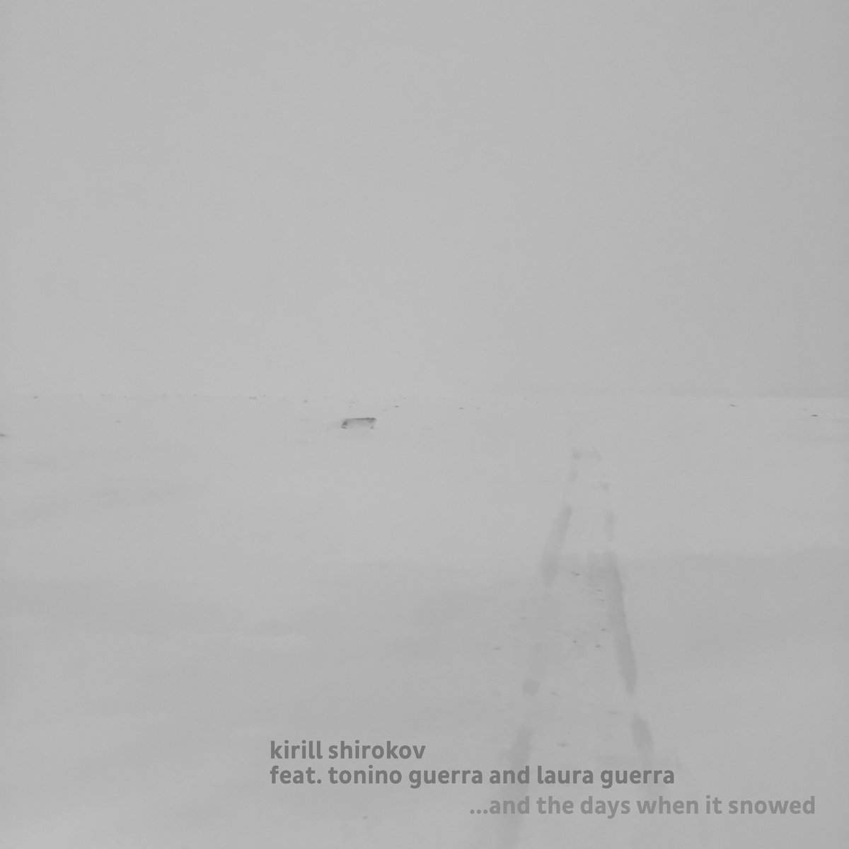 Kirill Shirokov feat. Tonino Guerra and Laura Guerra – …and the days when it snowed