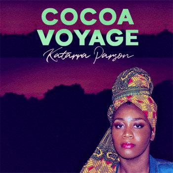 Cocoa Voyage by Katarra Parson