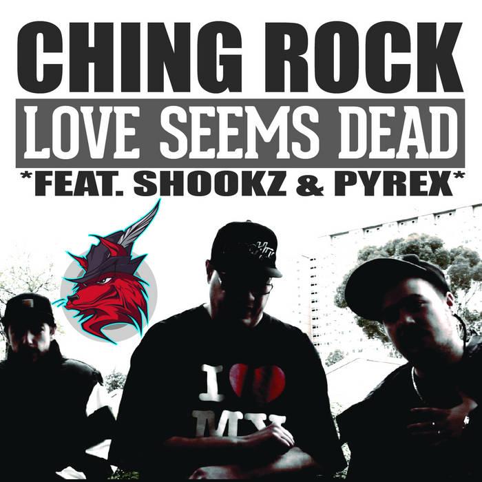 Love Seems Dead. Feat. Shookz & Pyrex., by Ching Rock
