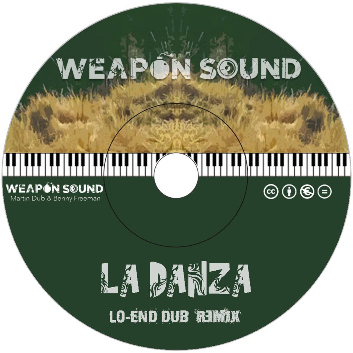 Weapon Sound La Danza Lo End Dub Remix Lo End Dub