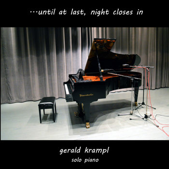 ...Until At Last, Night Closes In (Solo Piano) by Gerald Krampl