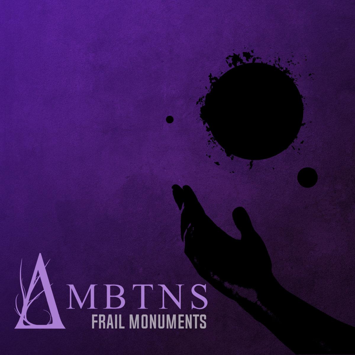 AMBTNS. - Frail Monuments [EP] (2018)