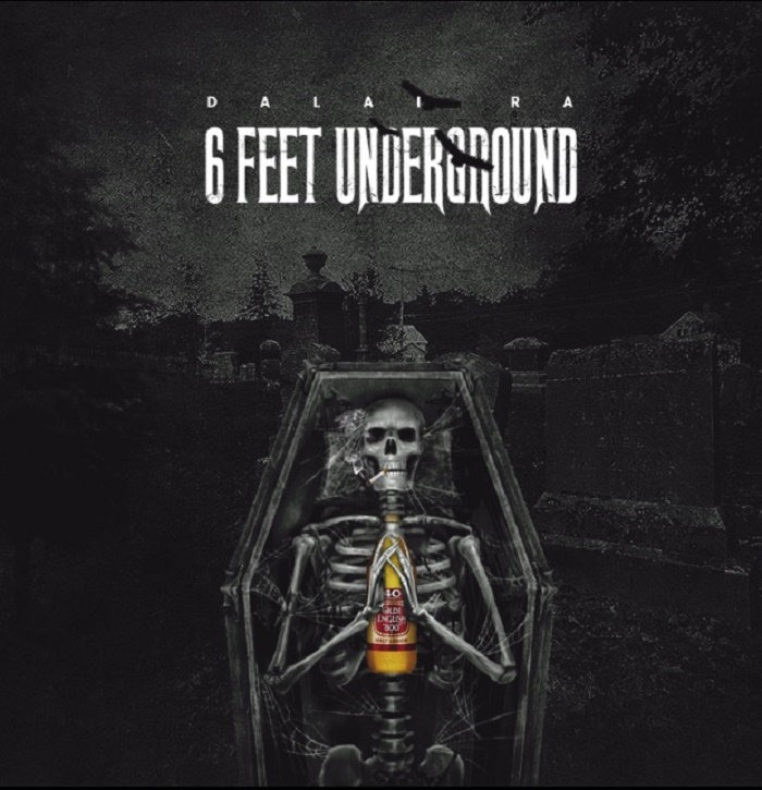 6 Feet Underground By Dalai Ra