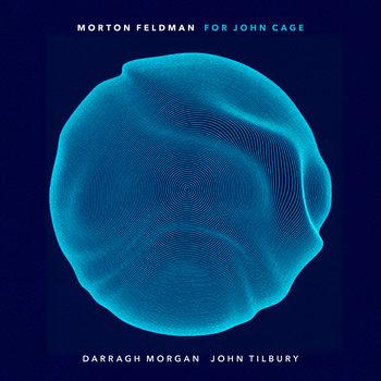 Morton Feldman: For John Cage (1982) by Morgan & Tilbury (2020) - Bandcamp