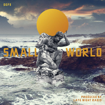 Small World (Produced by Late Night Radio) by Def3