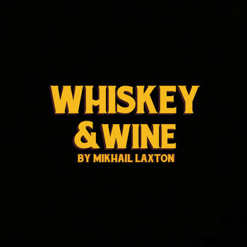 Whiskey & Wine - (Whiskey) by Mikhail Laxton