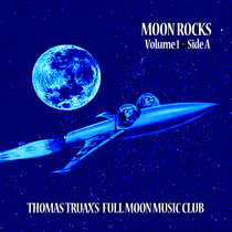 Moon Rocks Volume 1 - Side A cover art