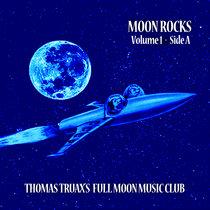 Moon Rocks Volume 1 - Side A cover art