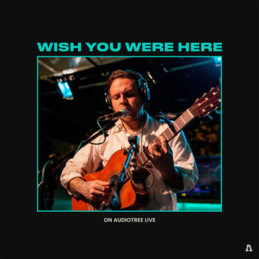 Wish You Were Here on Audiotree Live main photo