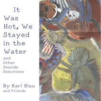 It Was Hot, We Stayed In The Water and Other Seaside Selections cover art