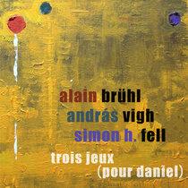 Trois Jeux (Pour Daniel) cover art