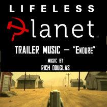Lifeless Planet Trailer Music - Endure cover art