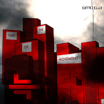 Part Of The Movement (Bonus Tracks Version) by ENTRZELLE