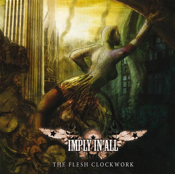 IMPLY IN ALL - The Flesh Clockwork - CD