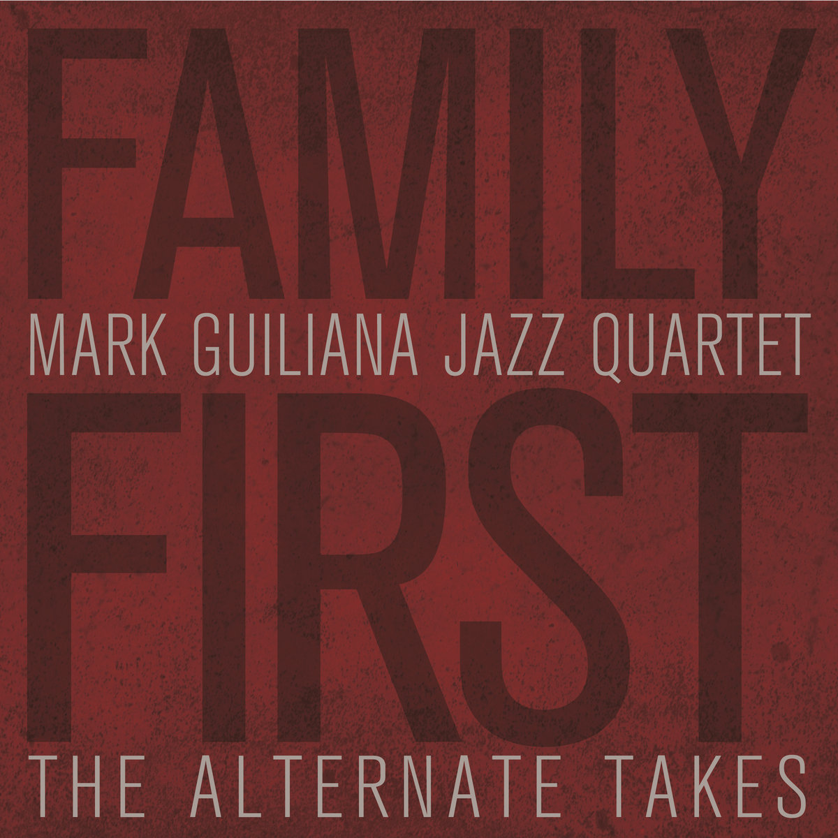 Family First The Alternate Takes Mark Guiliana