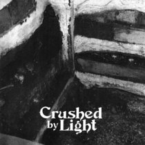Crushed By Light cover art