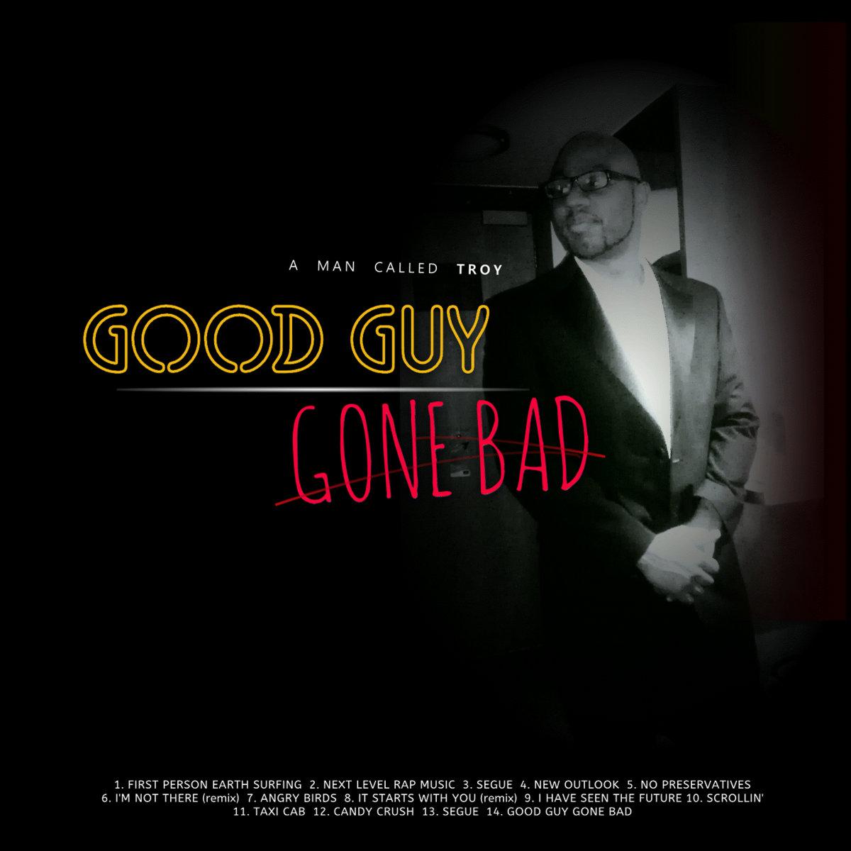Good Guy Gone Bad