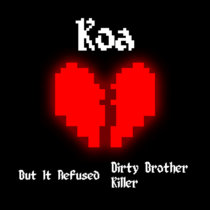 But It Refused / Dirty Brother Killer cover art