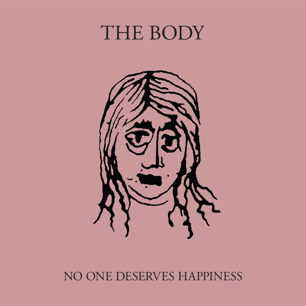 No One Deserves Happiness | the body