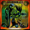 Crushheadz -  Next Evolution (EP) Cover Art