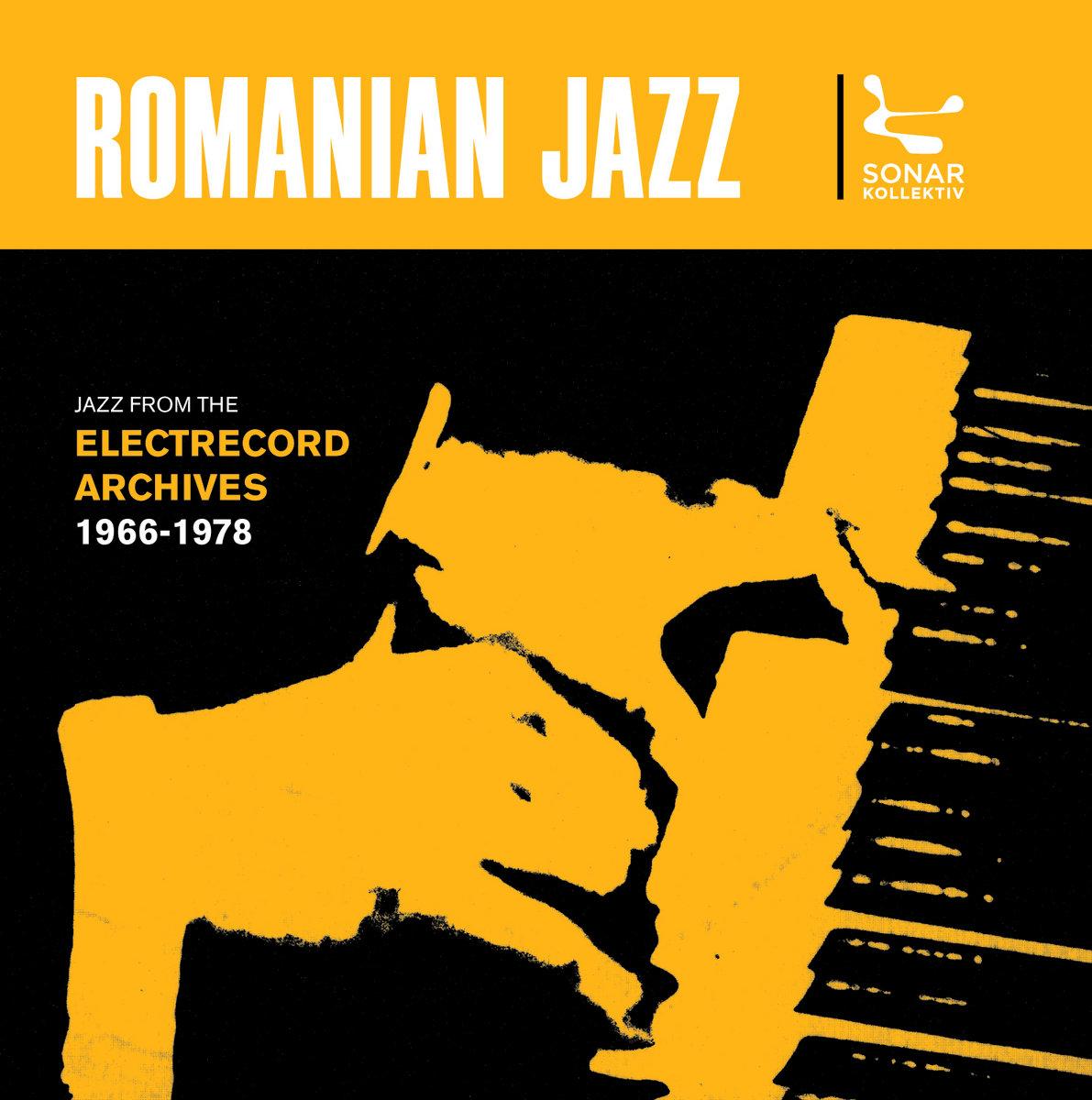 Romanian Jazz Jazz From The Electrecord Archives 1966 1978 Compiled By Jazzanova High Quality Master Various Artists Sonar Kollektiv