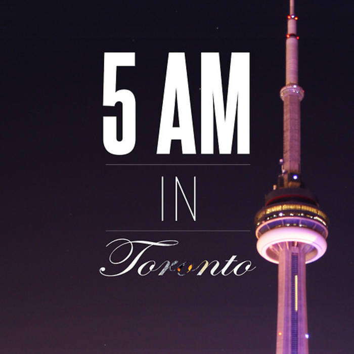 5AM In Toronto Remix | Ben Elohim (BE)