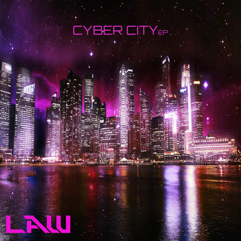 CYBER CITY EP by LAW