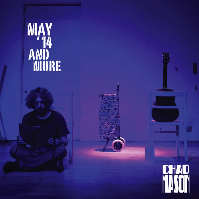 "Chad Mason – ""May '14 and More"""