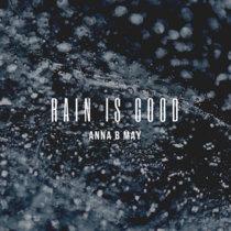 Rain Is Good - EP cover art