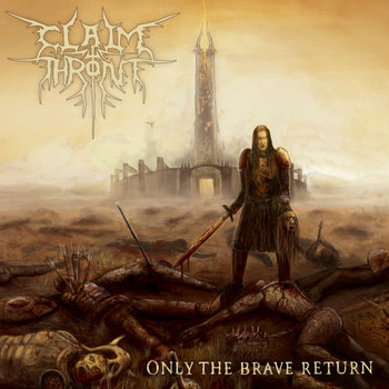 Only The Brave Return by Claim The Throne