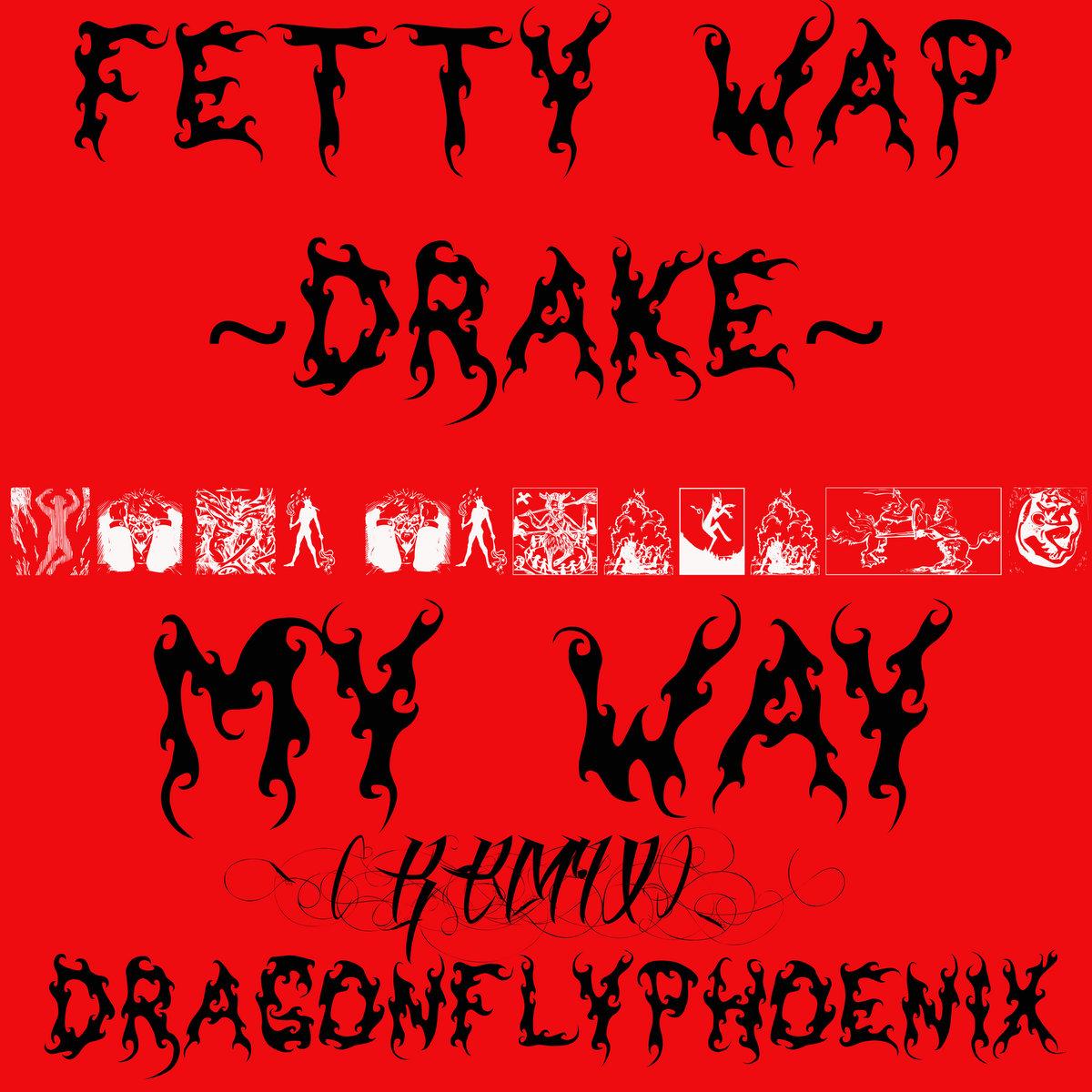 True Religion x My Way (Remix) FT  FETTY WAP & DRAKE
